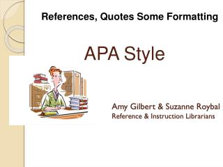 Amy Gilbert & Suzanne Roybal Reference & Instruction Librarians