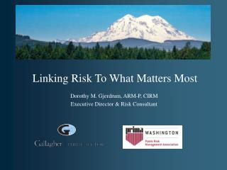 Linking Risk To What Matters Most