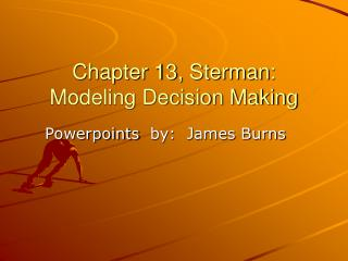 Chapter 13,  Sterman :  Modeling Decision Making