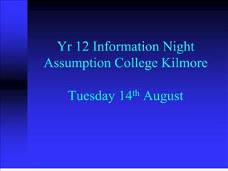 Yr 12 Information Night Assumption College Kilmore Tuesday 14 ...