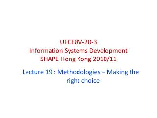 UFCE8V-20-3 Information Systems Development SHAPE Hong Kong 2010/11