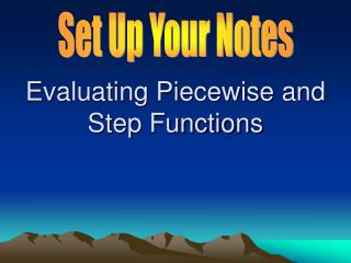Evaluating Piecewise and Step Functions