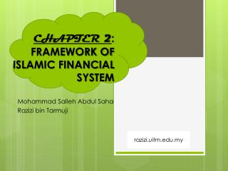 CHAPTER 2 : FRAMEWORK OF ISLAMIC FINANCIAL SYSTEM