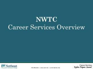 NWTC  Career Services Overview