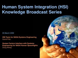 Human System Integration (HSI) Knowledge Broadcast Series