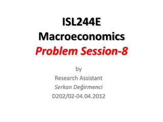 ISL244E Macroeconomics Problem Session- 8