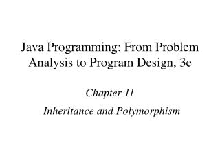 Java Programming: From Problem Analysis to Program Design, 3e Chapter 11