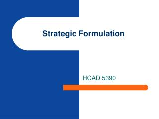 Strategic Formulation