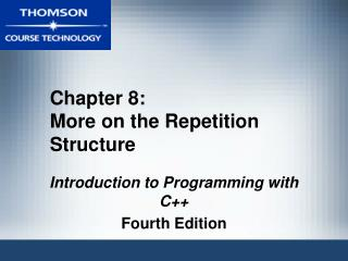 Chapter 8: More on the Repetition Structure