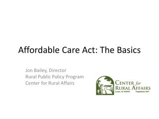 Affordable Care Act: The Basics