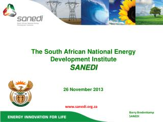 The South African National Energy Development Institute SANEDI 26  November 2013