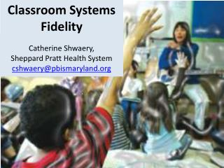 Classroom Systems Fidelity