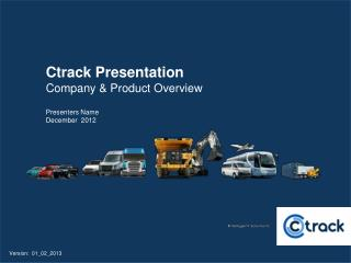 Ctrack Presentation Company & Product Overview Presenters Name December  2012