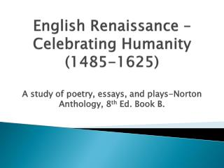 English Renaissance – Celebrating Humanity (1485-1625)