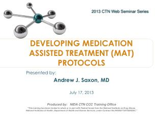 DEVELOPING MEDICATION ASSISTED TREATMENT (MAT) PROTOCOLS