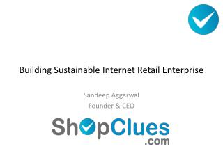 Building  Sustainable  Internet Retail  Enterprise