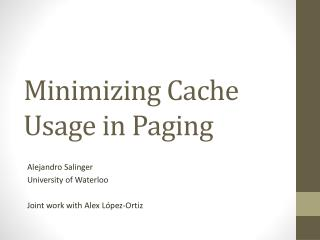 Minimizing Cache Usage in Paging