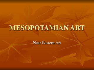 MESOPOTAMIAN ART