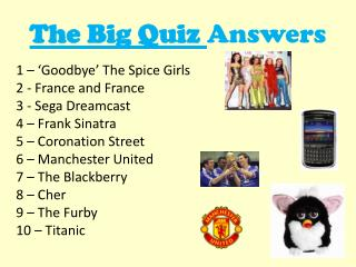 The Big Quiz  Answers