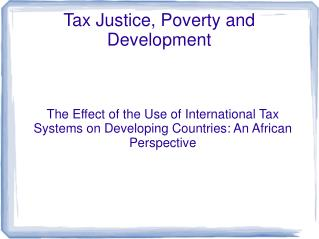 The Effect of the Use of International Tax Systems on Developing Countries: An African Perspective