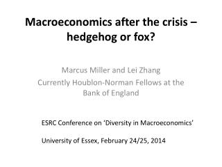 Macroeconomics after the crisis – hedgehog or fox?