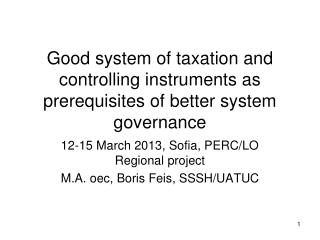 Good system of taxation and controlling instruments as prerequisites of better system governance