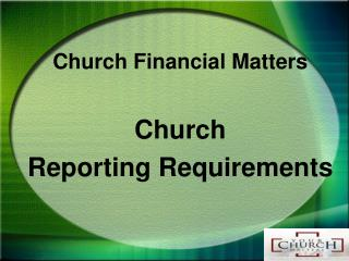 Church Financial Matters  Church  Reporting Requirements