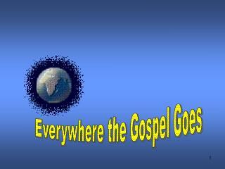 Everywhere the Gospel Goes
