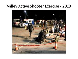 Valley Active Shooter Exercise - 2013
