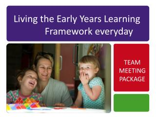 Living the Early Years Learning   		Framework everyday
