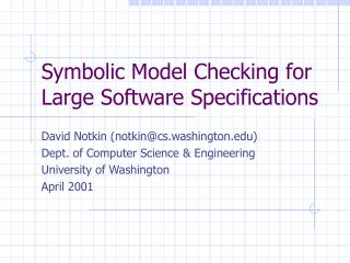 Symbolic Model Checking for  Large Software Specifications