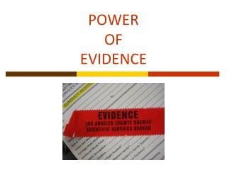 POWER  OF EVIDENCE
