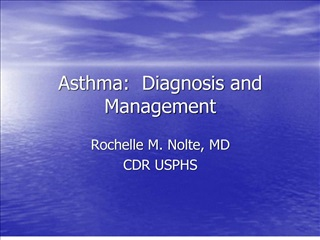 Asthma:  Diagnosis and Management