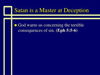 Satan is a Master at Deception