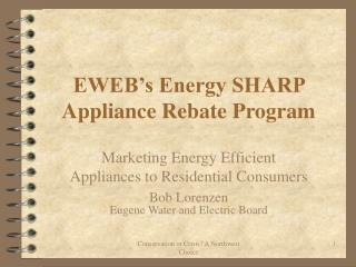 EWEB's Energy SHARP Appliance Rebate Program