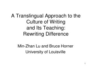 A Translingual Approach to the Culture of Writing  and Its Teaching: Rewriting Difference
