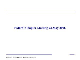 PMIFC Chapter Meeting 22.May 2006