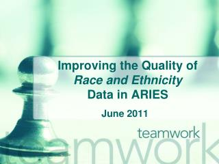 Improving the Quality of  Race and Ethnicity Data in ARIES