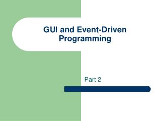 GUI and Event-Driven Programming