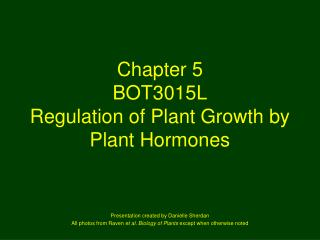 Chapter 5 BOT3015L Regulation of Plant Growth by Plant Hormones