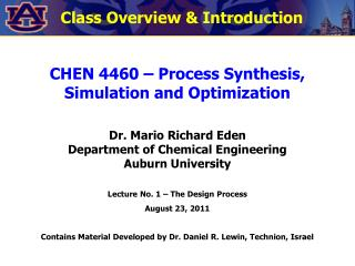 CHEN 4460 – Process Synthesis, Simulation and Optimization Dr. Mario Richard Eden Department of Chemical Engineering Au