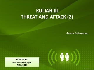 KULIAH III THREAT AND ATTACK (2)