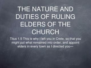 THE NATURE AND DUTIES OF RULING ELDERS OF THE CHURCH