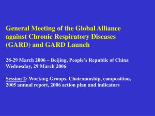 General Meeting of the Global Alliance against Chronic Respiratory Diseases (GARD) and GARD Launch 28-29 March 2006 – Be