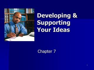 Developing & Supporting Your Ideas