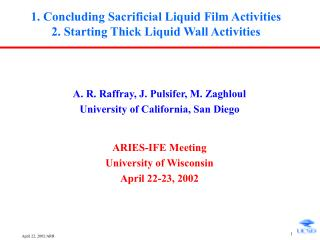 1. Concluding Sacrificial Liquid Film Activities  2. Starting Thick Liquid Wall Activities