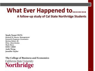 What Ever Happened to……… A follow-up study of Cal State Northridge Students