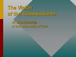The Vision  of the Commissioner