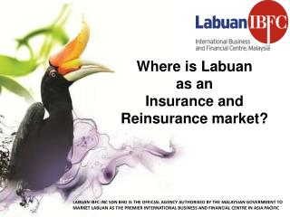 Where is Labuan  as an  Insurance and  Reinsurance market?