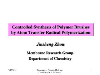 Controlled Synthesis of Polymer Brushes by Atom Transfer Radical Polymerization